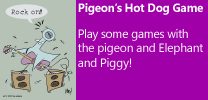 Pigeon's Hot Dog Game